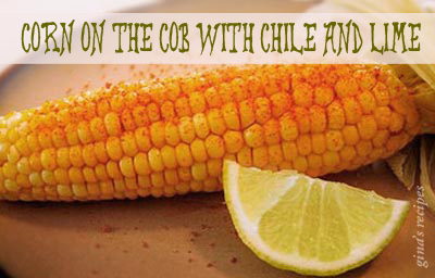 8 Irresistible Corn on the Cob Recipes: Corn w/ Chili and Lime.